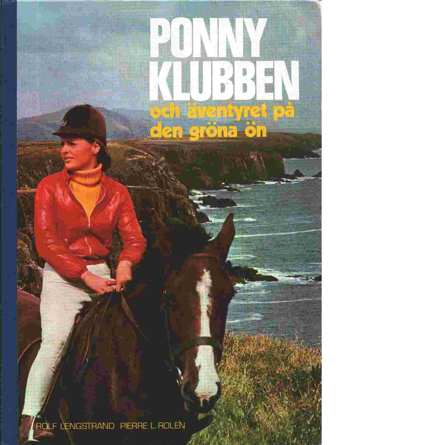 Ponnyklubben  och äventyret på den gröna ön - Lengstrand, Rolf och Rolén, Pierre L.