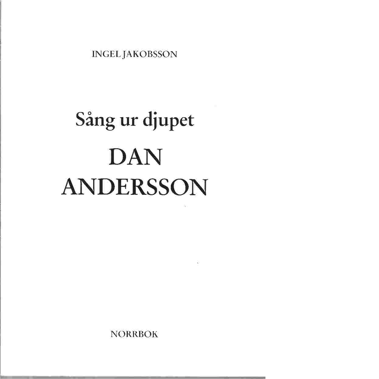 Sång ur djupet - Dan Andersson - Jakobsson, Ingel