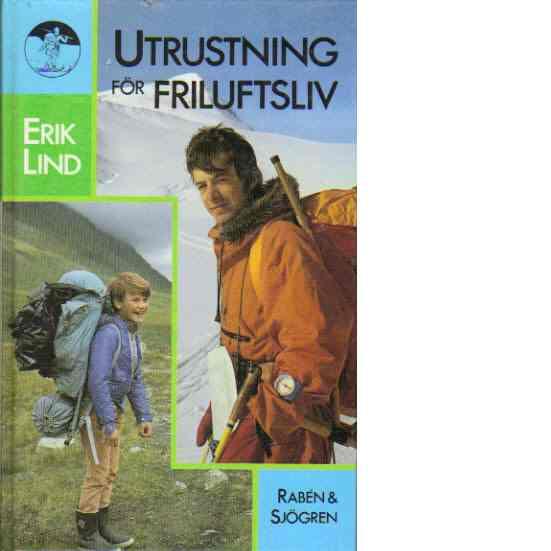 Utrustning för friluftsliv - Lind, Erik