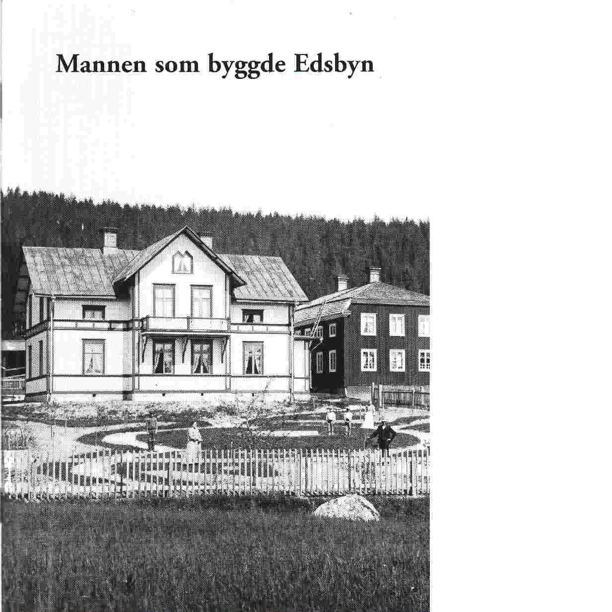 Mannen som byggde Edsbyn - Bedoire, Fredric