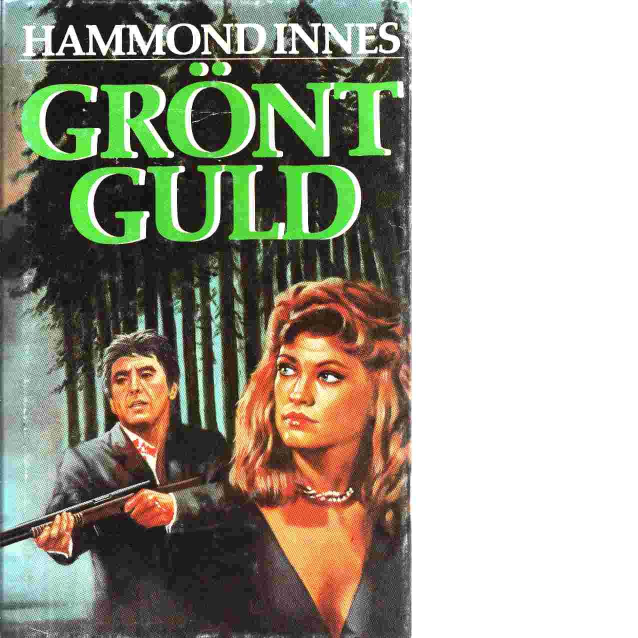 Grönt guld - Innes, Hammond