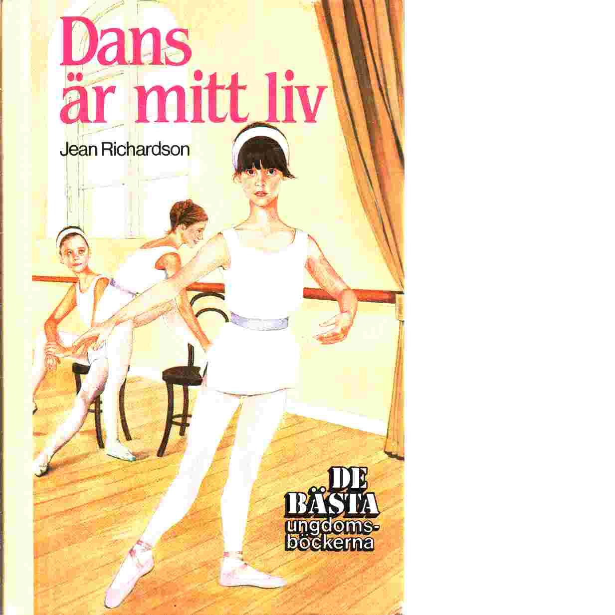 Dans är mitt liv - Richardson, Jean