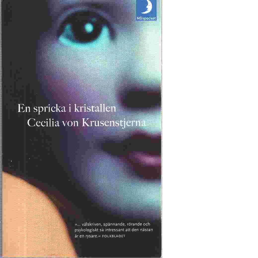 En spricka i kristallen - Krusenstjerna, von, Cecilia