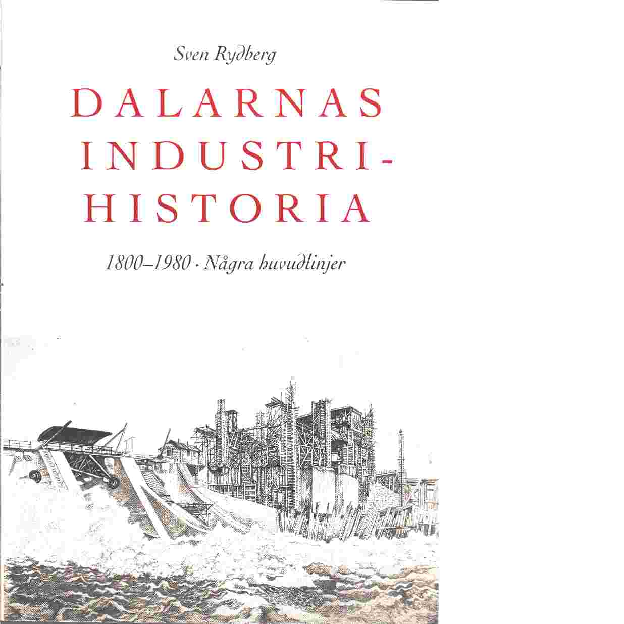 Dalarnas industrihistoria -1890-1980, några huvudlinjer - Rydberg, Sven