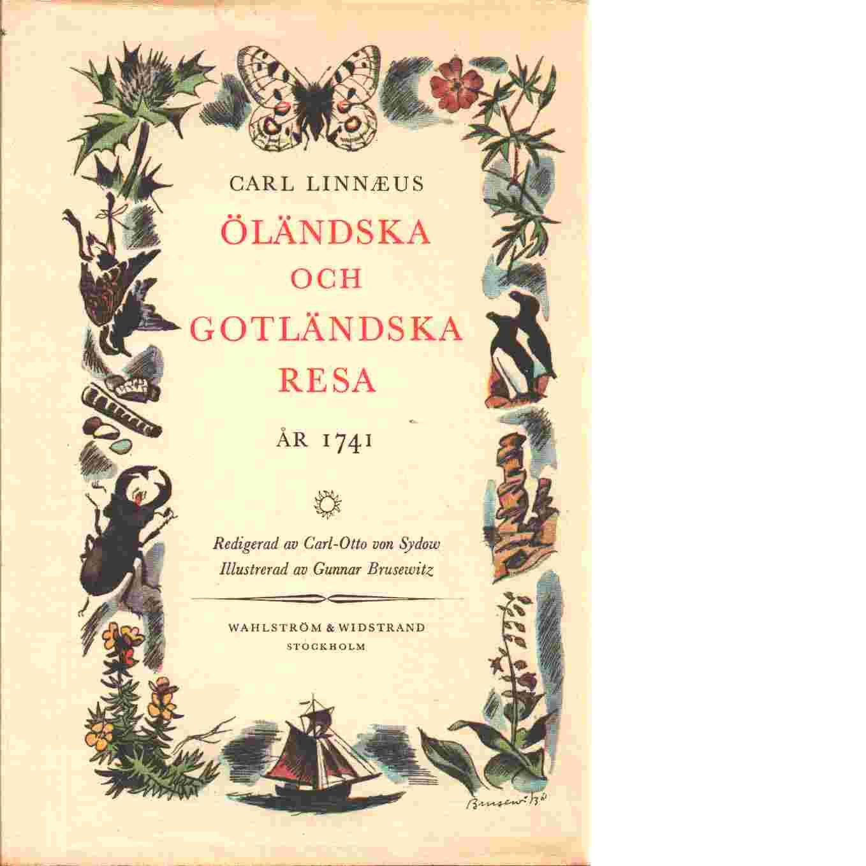Carl Linnæus Öländska och Gotländska resa på riksens höglovlige ständers befallning förrättad år 1741 ... - Linné, Carl von
