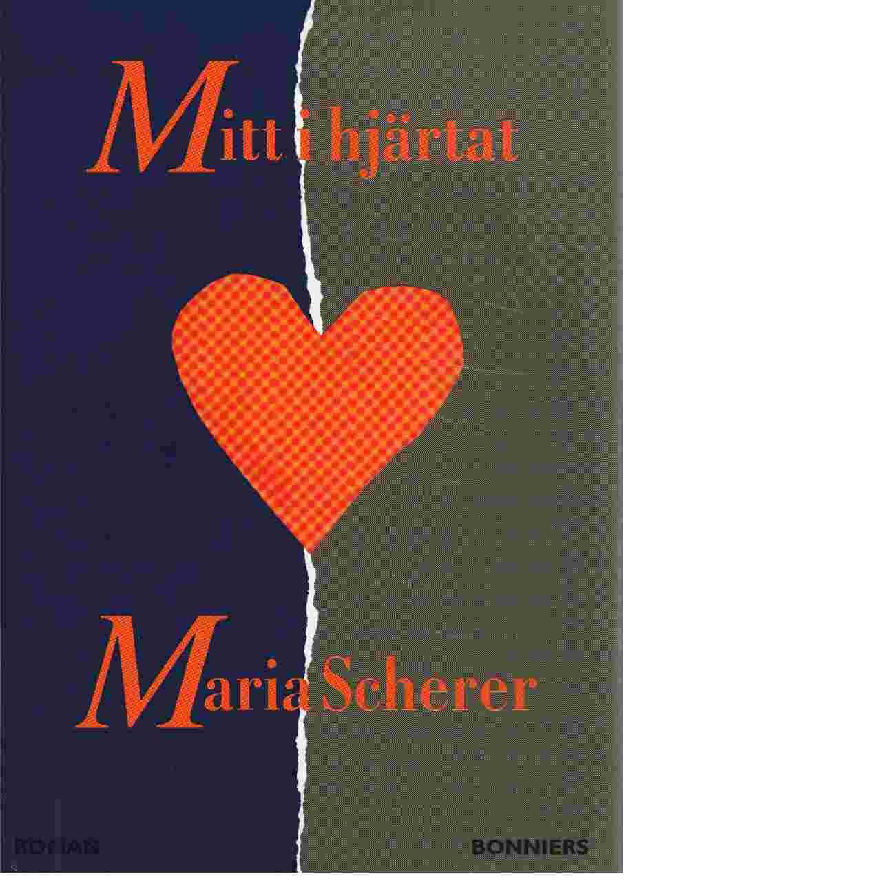 Mitt i hjärtat - Scherer, Maria