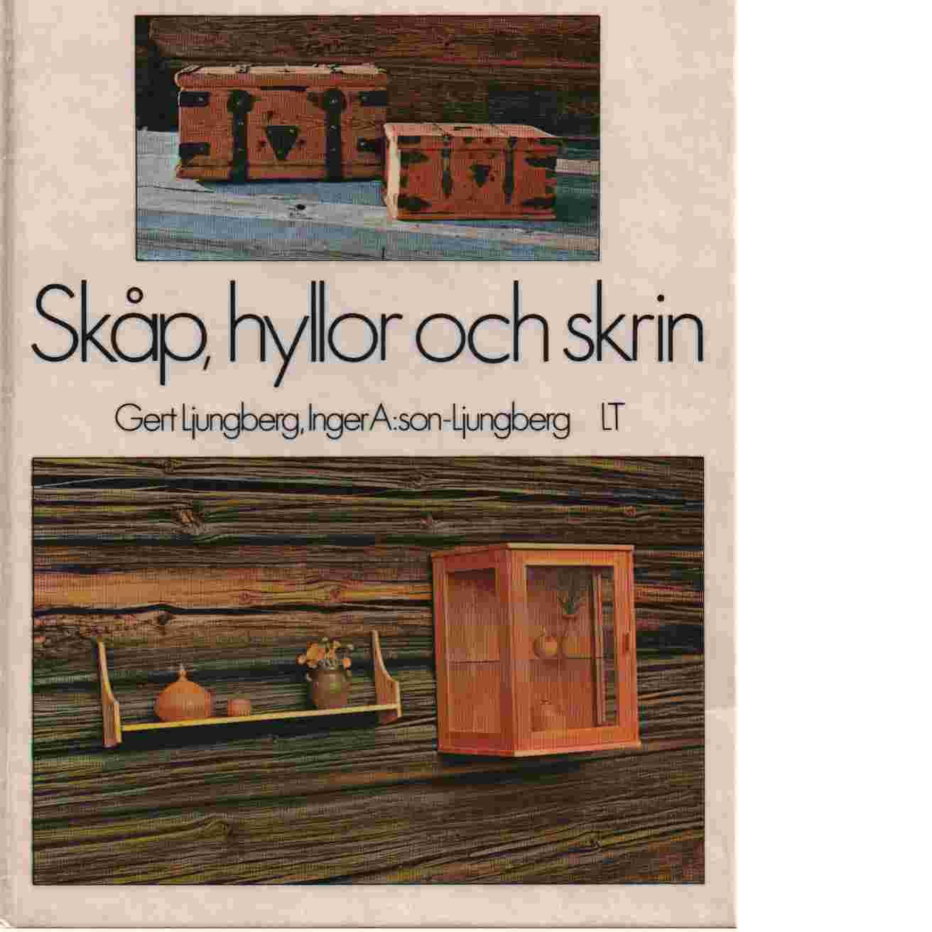 Skåp, hyllor och skrin - Ljungberg, Gert och A:son-Ljungberg, Inger
