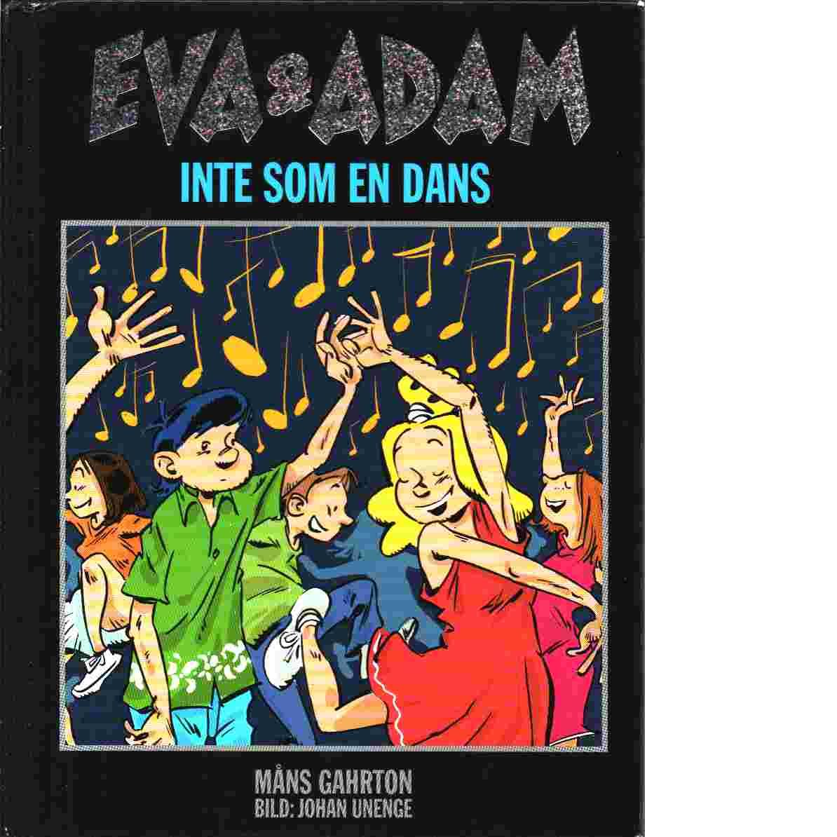 Eva och Adam : Inte som en dans - Gahrton, Måns