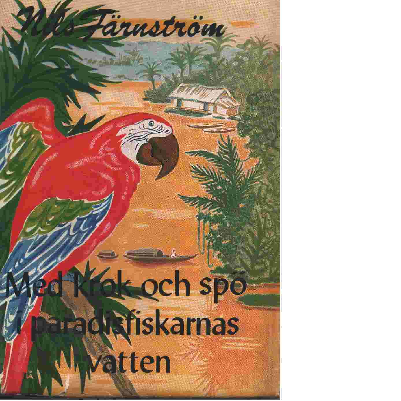 Med krok och spö i paradisfiskarnas vatten. - Färnström, Nils