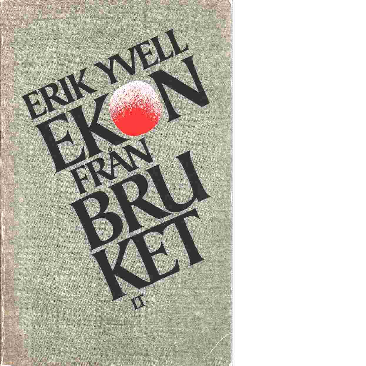 Ekon från bruket - Yvell Erik