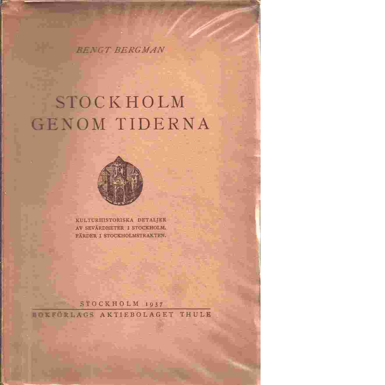 Stockholm genom tiderna - Bergman, Bengt