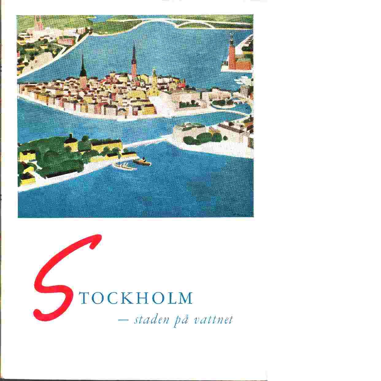 Stockholm staden på vattnet - Andrén & Holm tryckeri