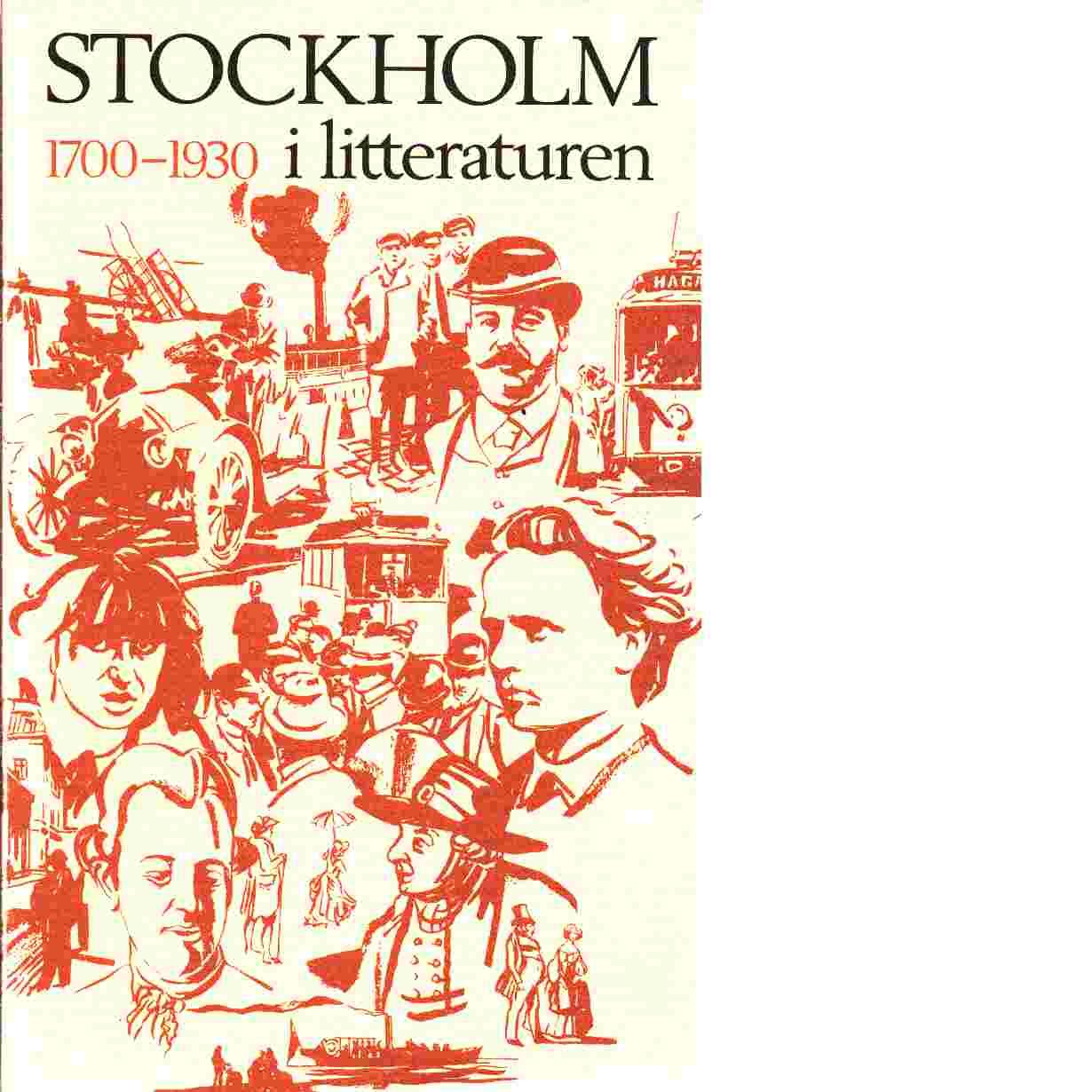Stockholm i litteraturen 1700-1930 - Balgård, Kerstin, Nedgård, Ann-Christin  och  Bergqvist, Ulf,