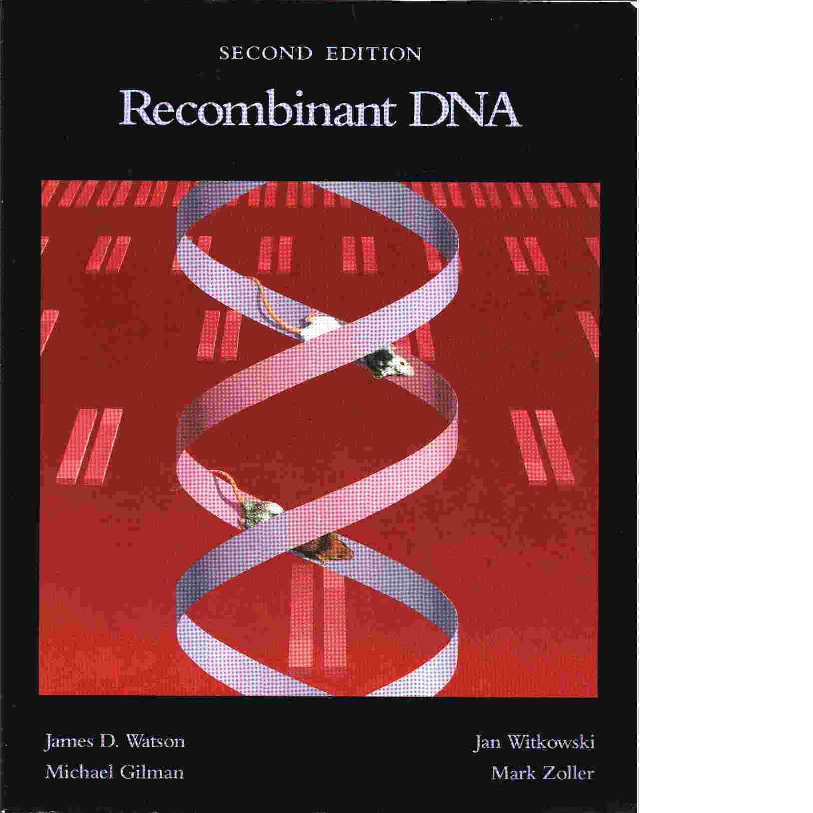 Recombinant DNA - Watson, James D.,
