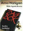 Dagbok : samlivsberättelser - Wahlgren, Anna  och Brunius, Agneta