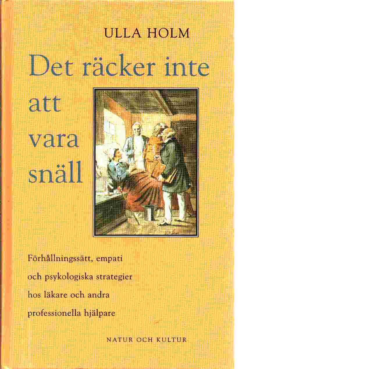 Det räcker inte att vara snäll - Holm, Ulla