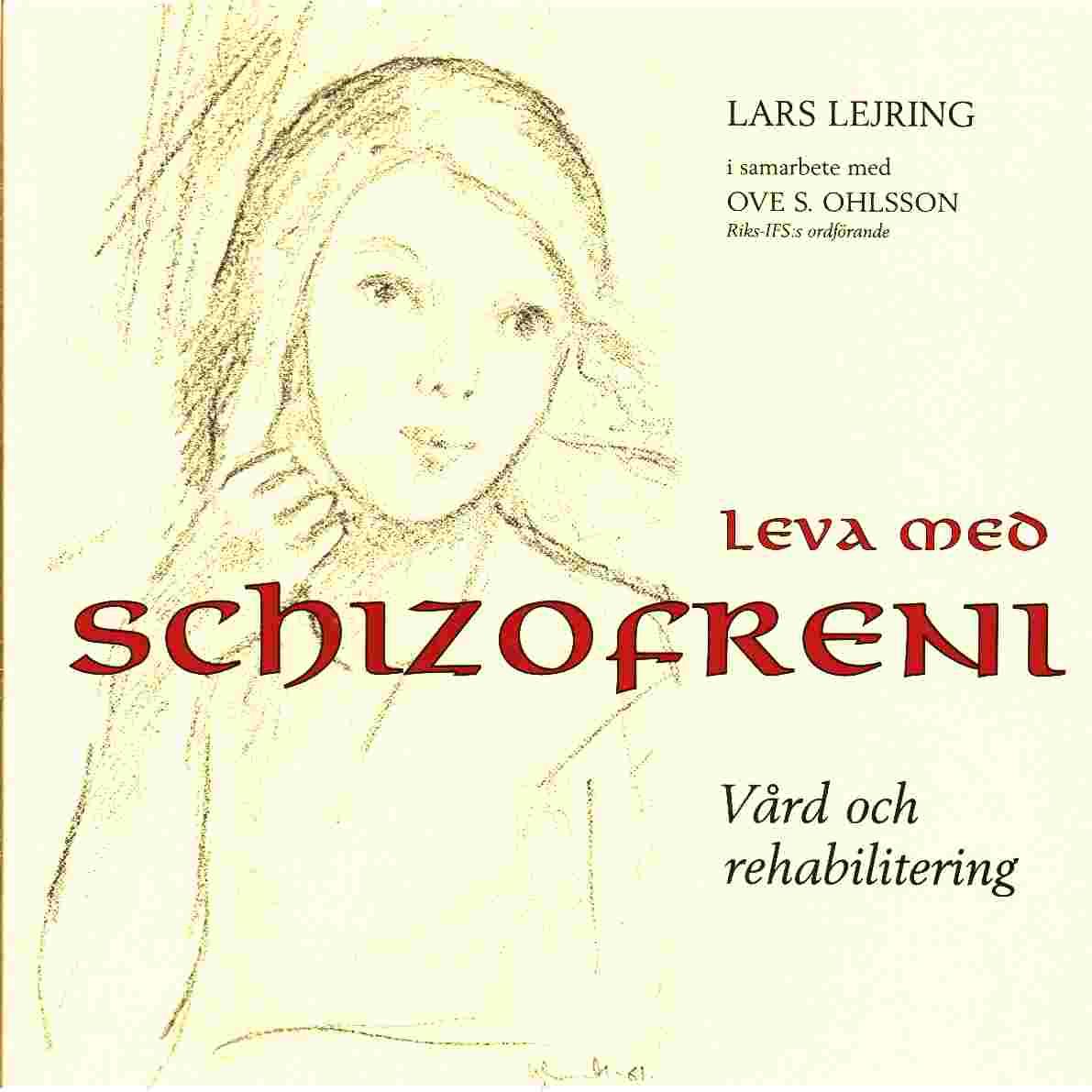 Leva med schizofreni - Lejring, Lars   och  Ohlsson, Ove S.,