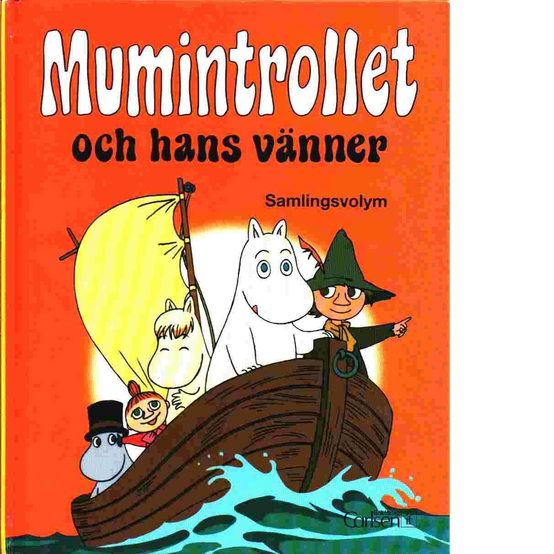 Mumintrollet och hans vänner : [samlingsvolym] - Jansson, Tove