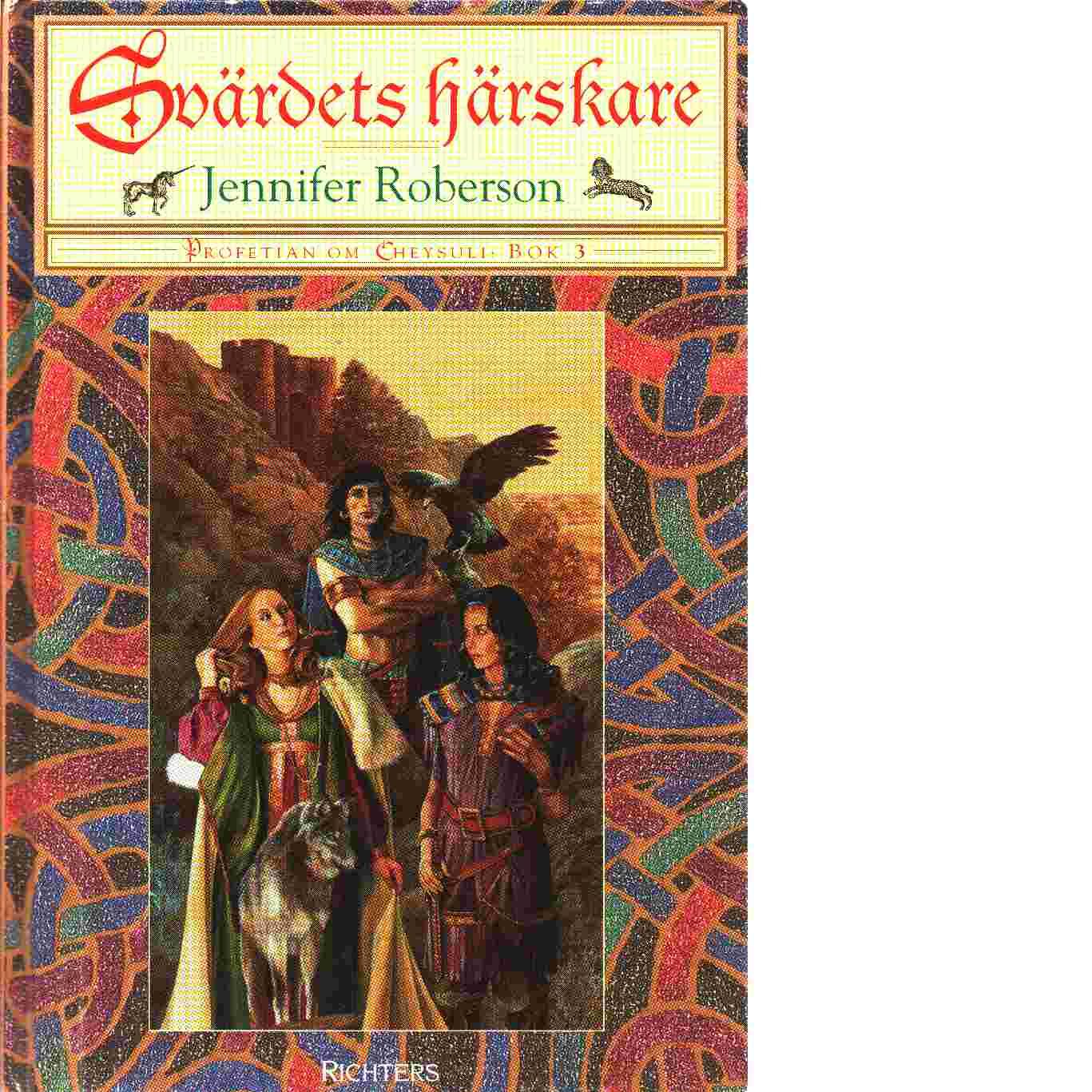 Profetian om Cheysuli. D. 3, Svärdets härskare - Roberson, Jennifer