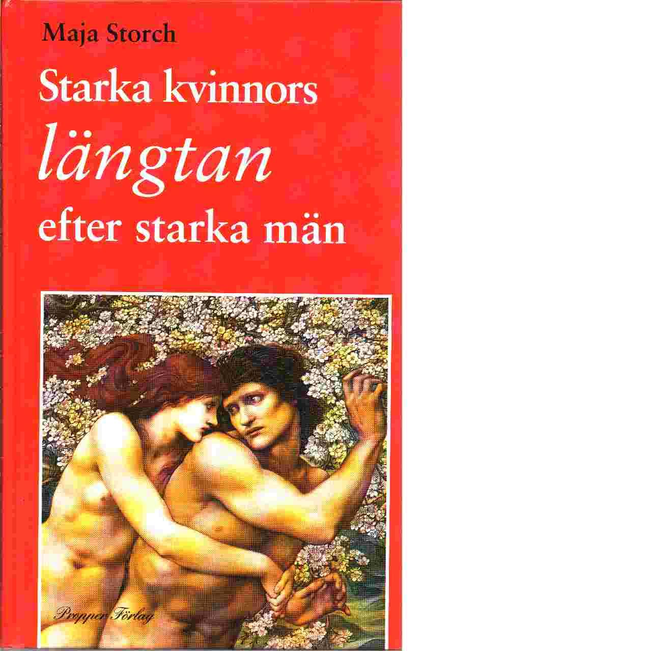 Starka kvinnors längtan efter starka män - Storch, Maja