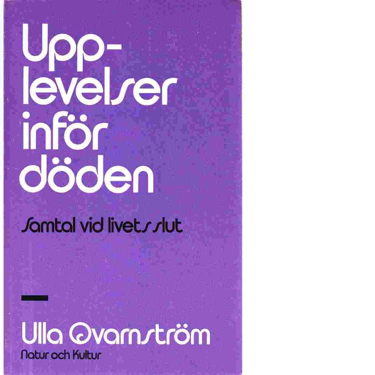 Upplevelser inför döden : samtal vid livets slut - Qvarnström, Ulla