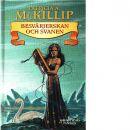 Besvärjerskan och svanen - McKillip, Patricia A