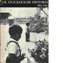 Ur Stockholms historia 1863-1963 - Stockholm : Saxon & Lindström