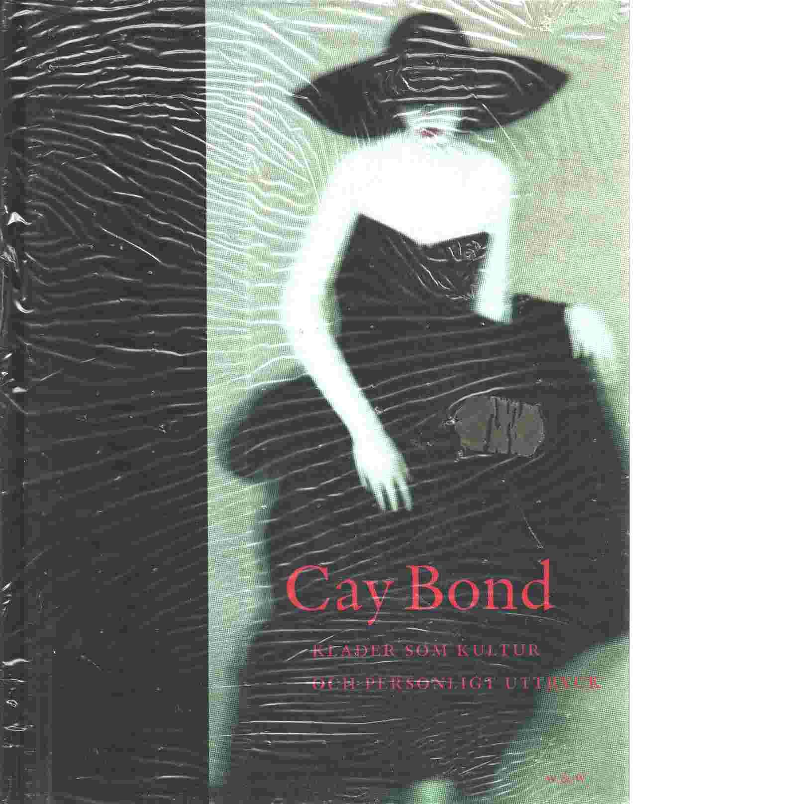 Bordel de mode : kläder som kultur och personligt uttryck - Bond, Cay