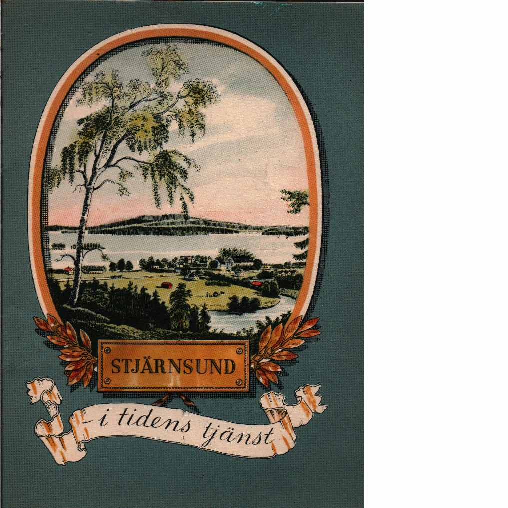 Stjärnsund i tidens tjänst : några blad ur stjärnsundsurens historia - Urfabriken Union-Stjärnsund