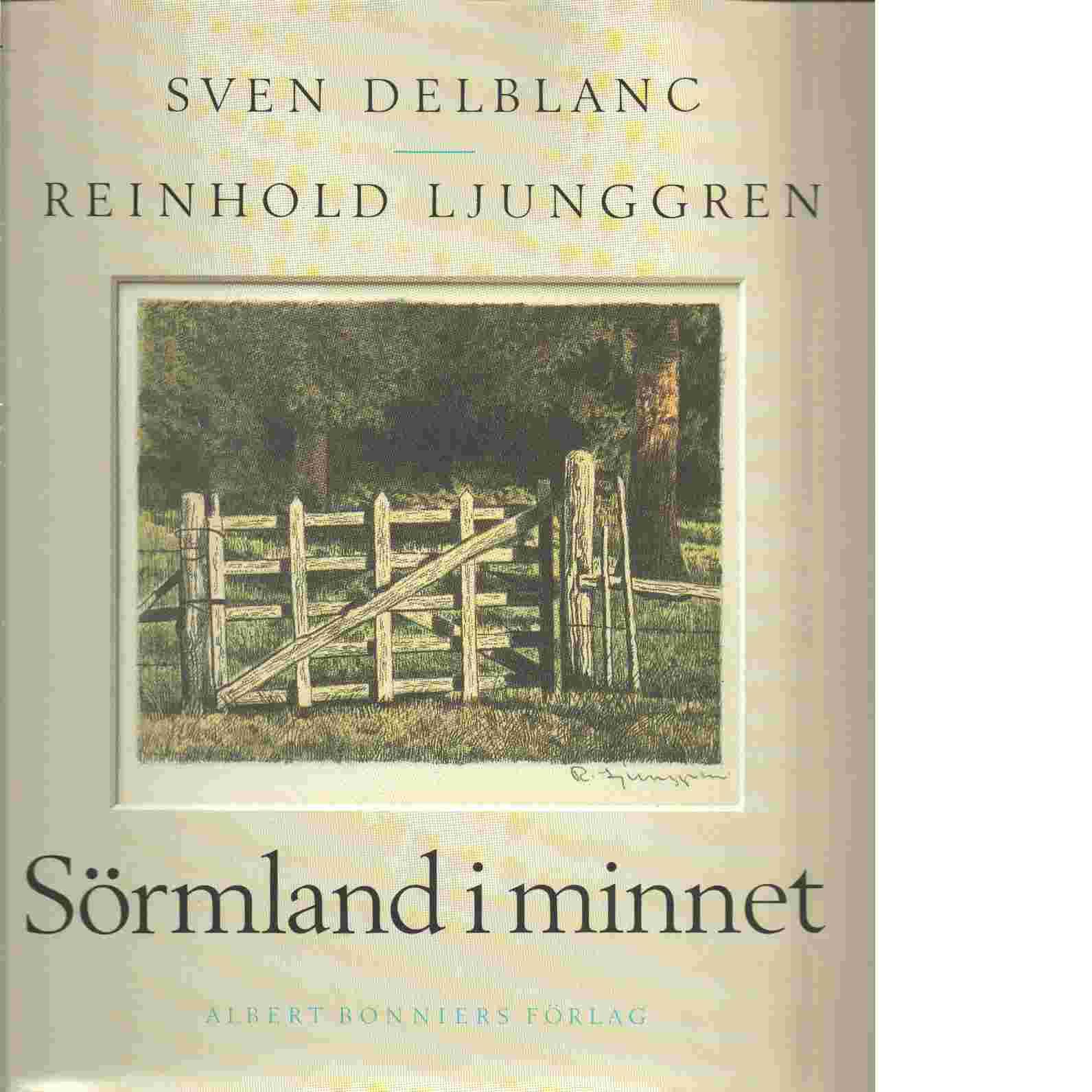 Sörmland i minnet - Delblanc, Sven,   och  Ljunggren, Reinhold