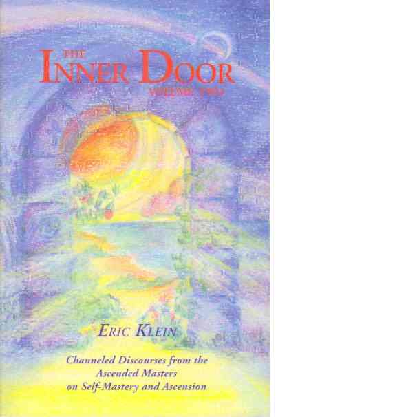 The Inner Door : Channeled Discourses from the Ascended Masters on Self-Mastery and Ascension (Volume Two) - Klein, Eric