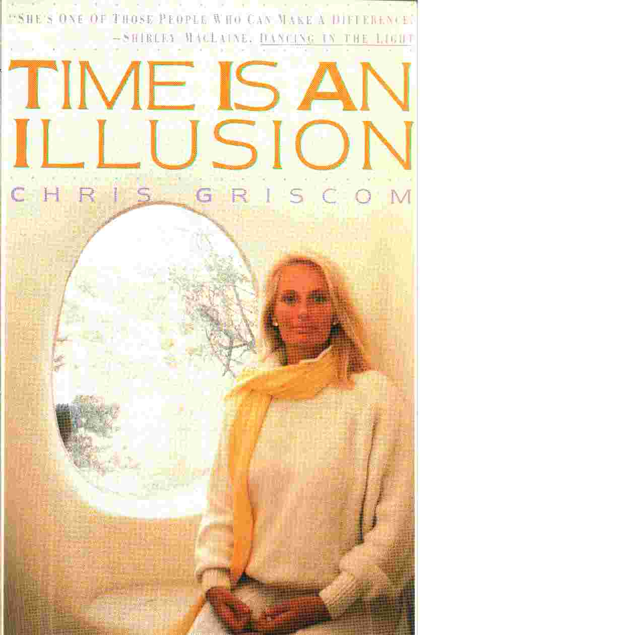 Time is an Illusion - Griscom Chris
