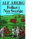 Folket i Nya Sverige : vår koloni vid Delawarefloden 1638-1655 - Åberg, Alf
