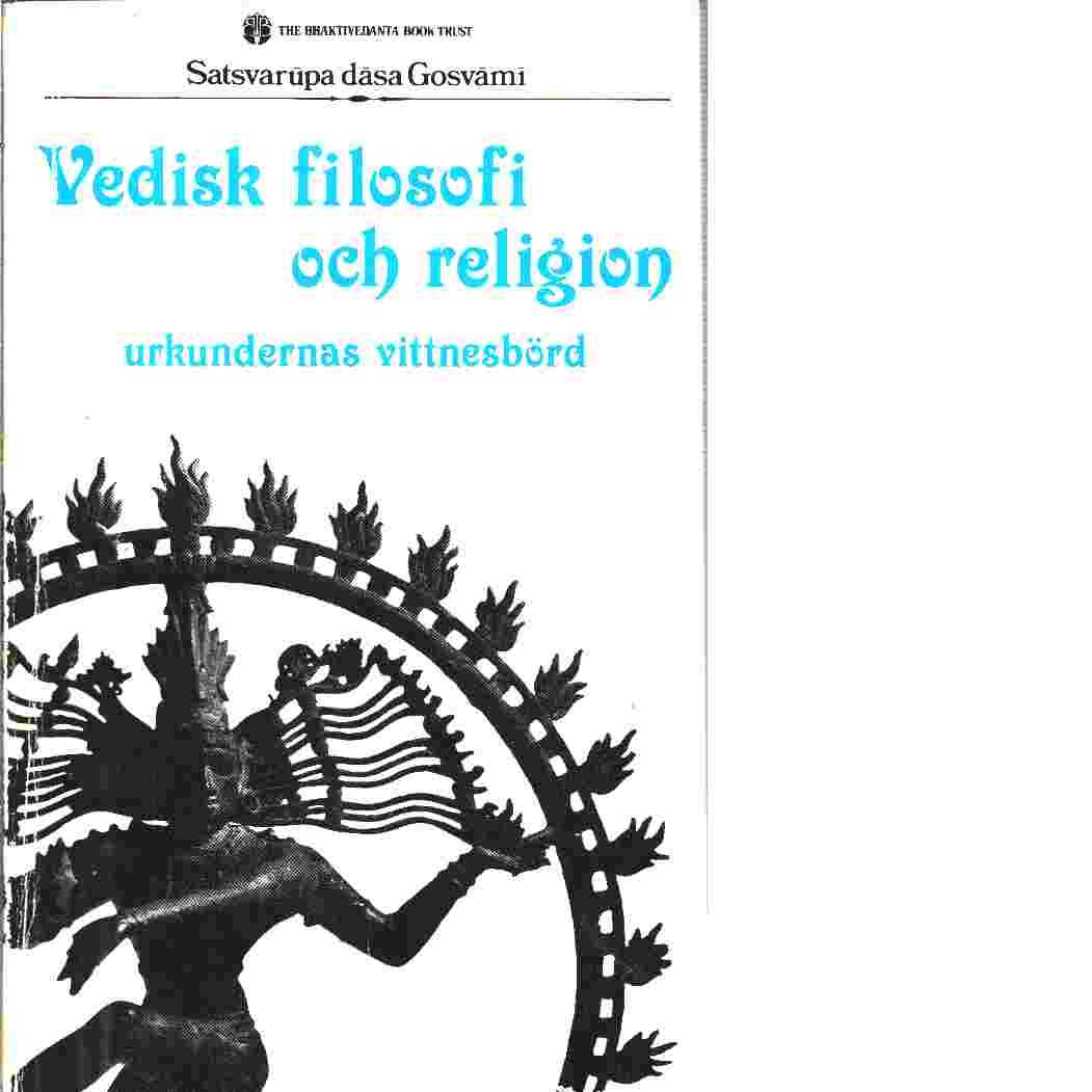 Vedisk filosofi och religion : urkundernas vittnesbörd - Gosvāmī, Satsvarūpa dāsa