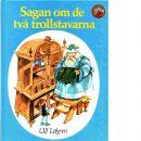 Sagan om de två trollstavarna - Löfgren, Ulf
