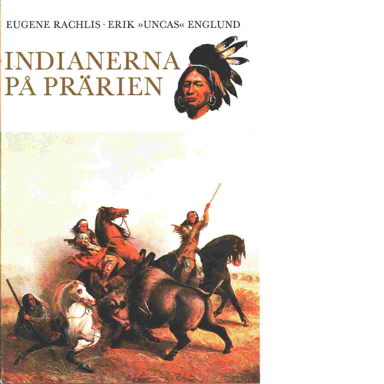 Indianerna på prärien - Rachlis, Eugene  och Englund, Erik