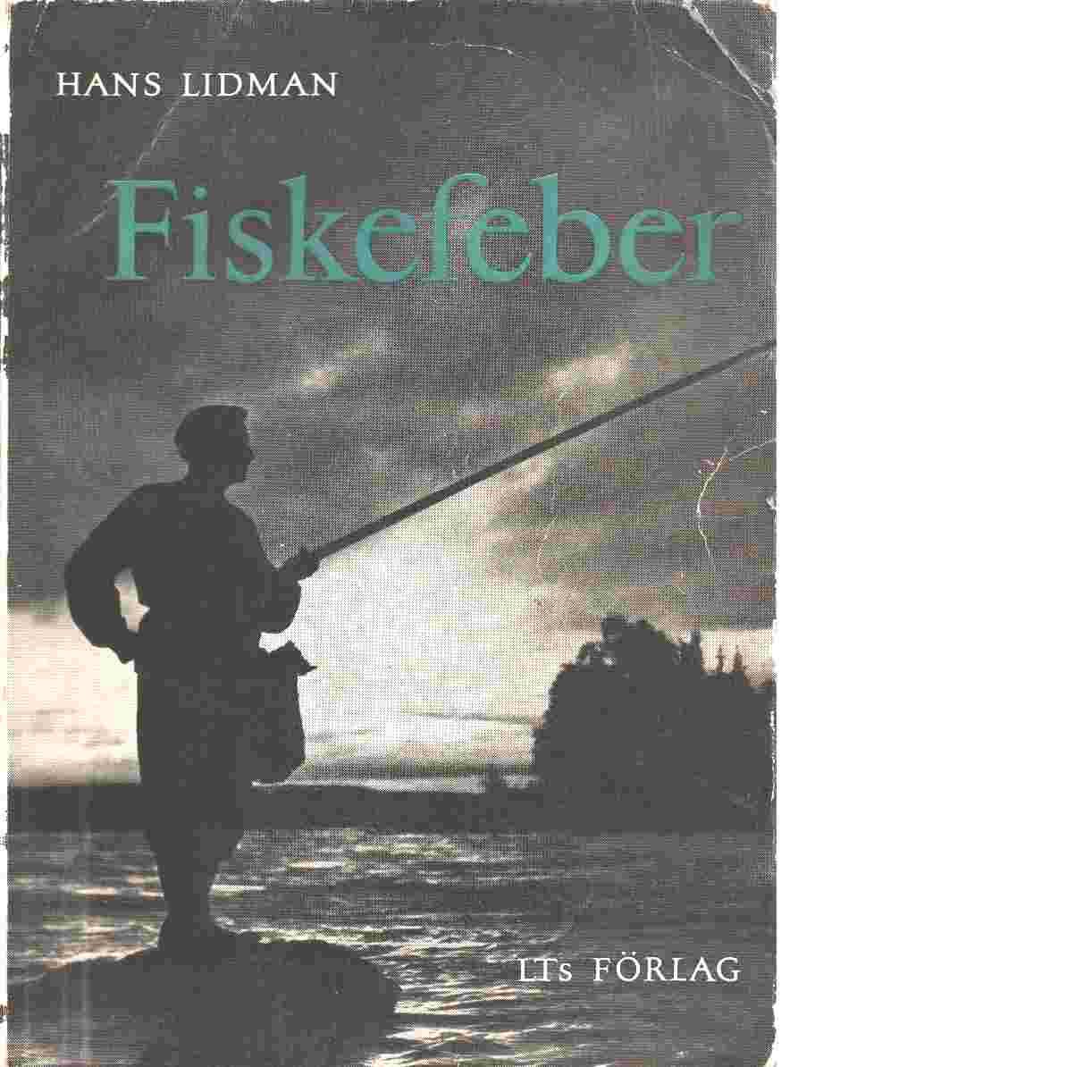 Fiskefeber - Lidman, Hans