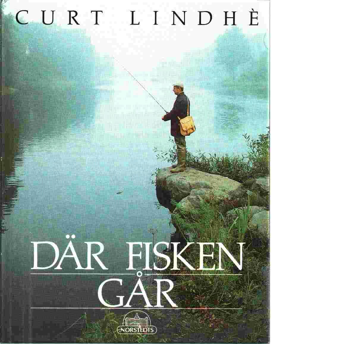 Där fisken går - Lindhè, Curt