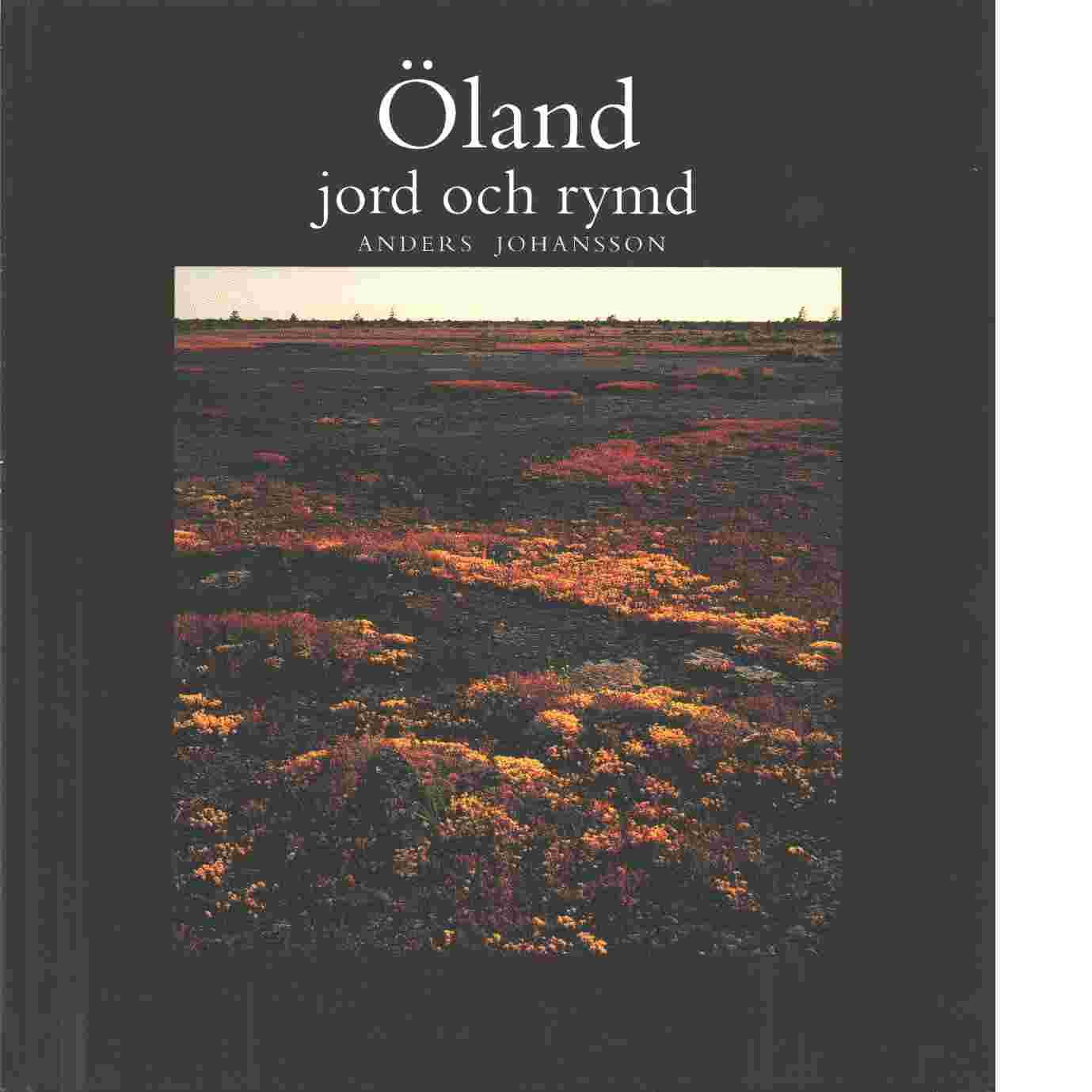 Öland - jord och rymd - Johansson, Anders