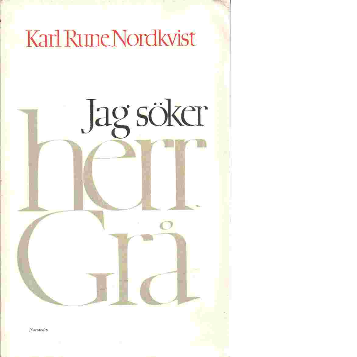 Jag söker herr Grå - Nordkvist, Karl Rune
