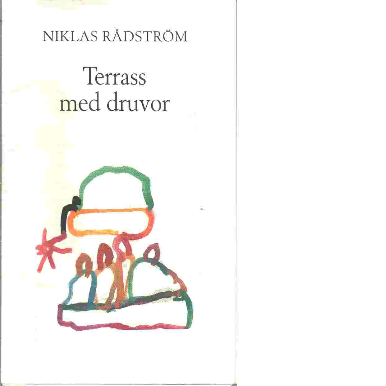 Terass med druvor - Rådström, Niklas