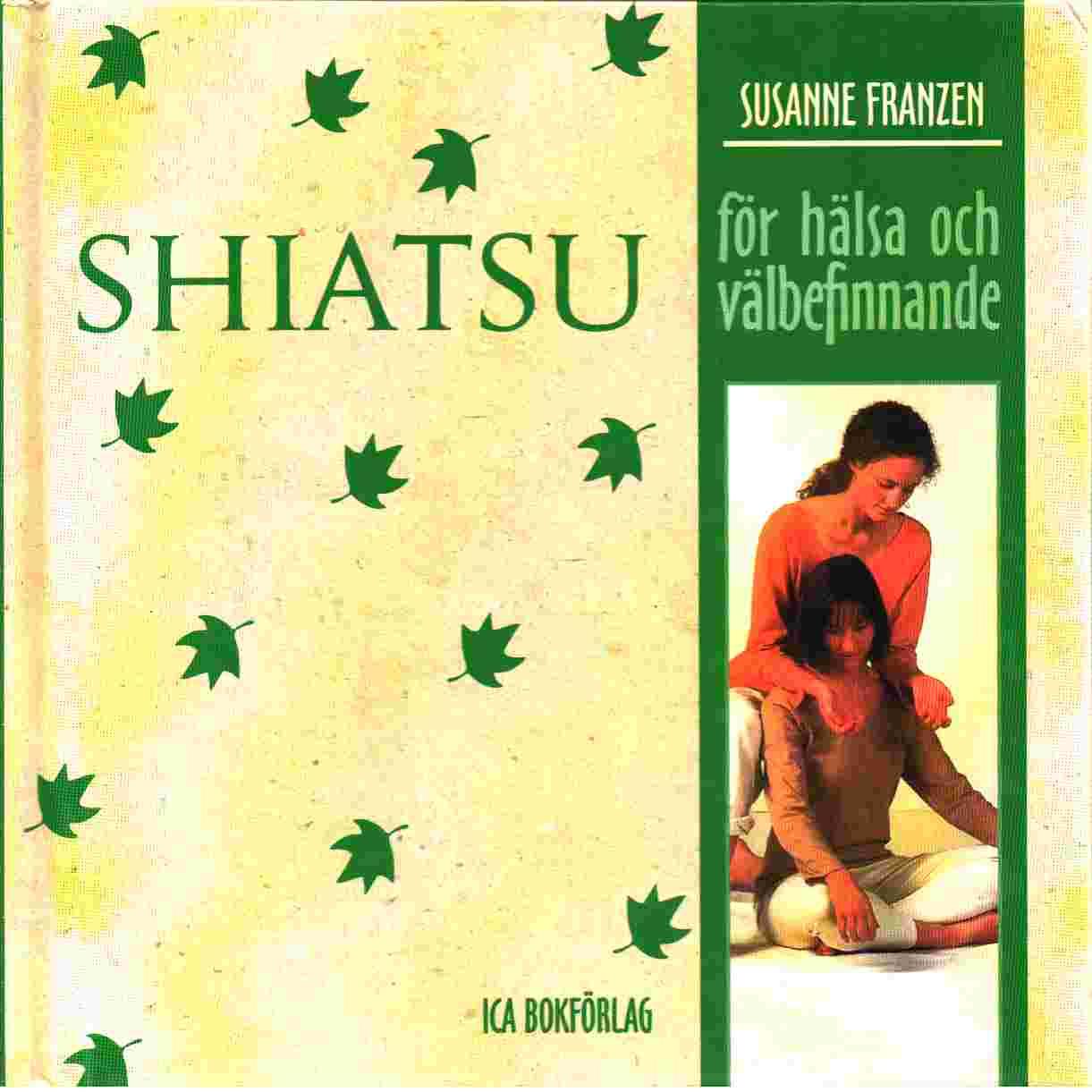 Shiatsu : för hälsa och välbefinnande - Franzen, Susanne