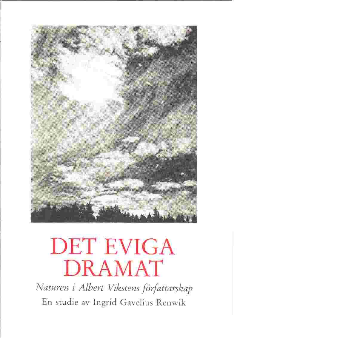 Det eviga dramat - Gavelius Renwik, Ingrid