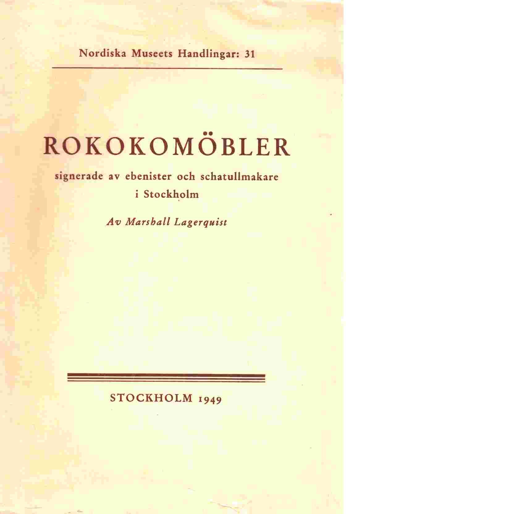 Rokokomöbler signerade av ebenister och schatullmakare i Stockholm - Lagerquist, Marshall