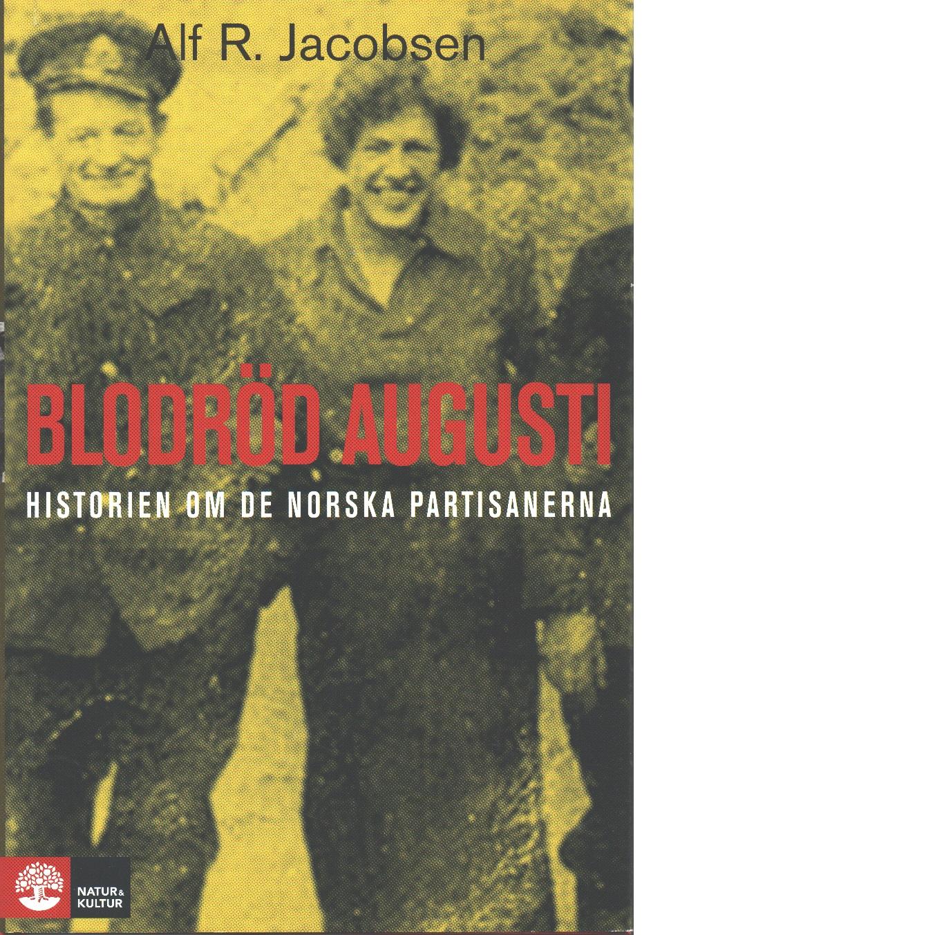 Blodröd augusti - historien om de norska partisanerna - Jacobsen, Alf R.