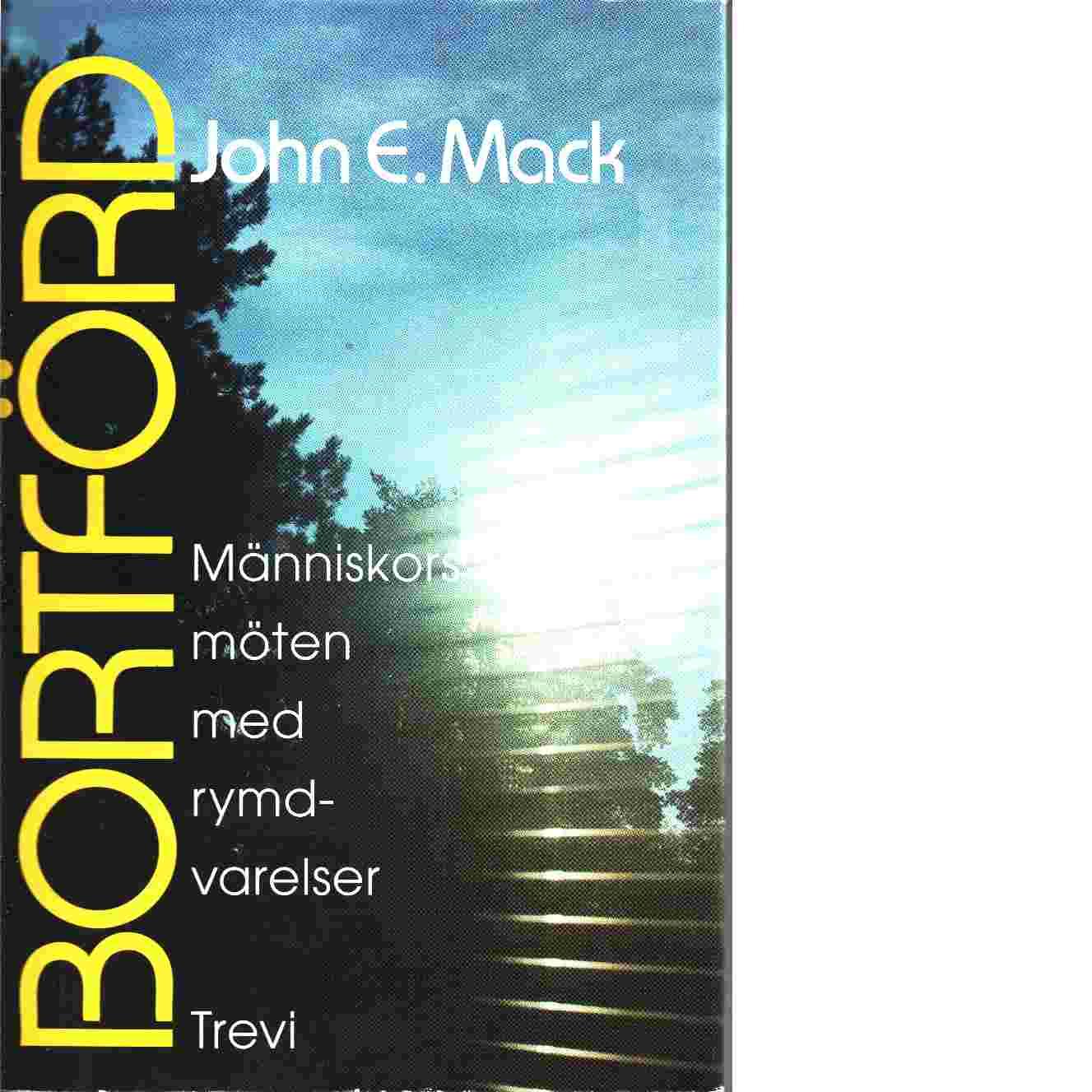 Bortförd - Mack, John E.