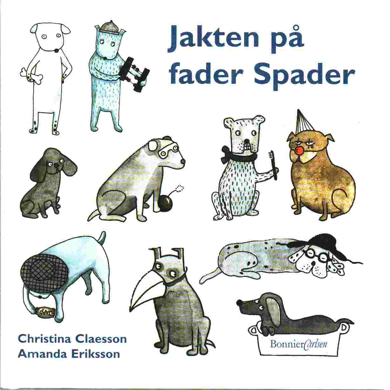 Jakten på fader Spader - Claesson, Christina  och  Eriksson, Amanda