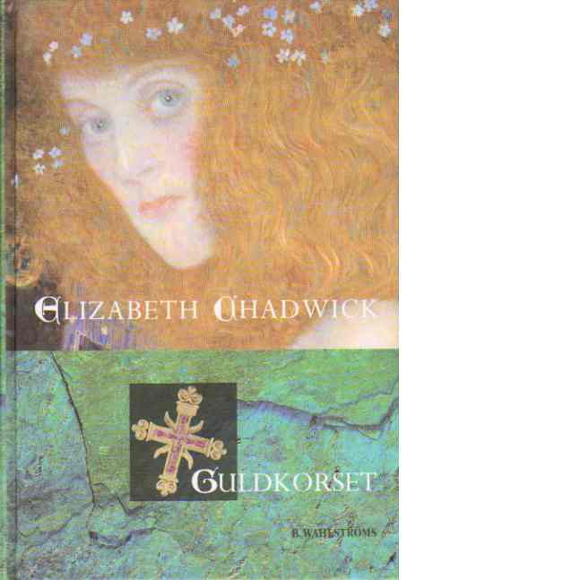 Guldkorset - Chadwick, Elizabeth