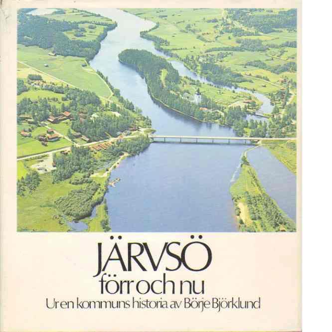 Järvsö förr och nu - Björklund, Börje