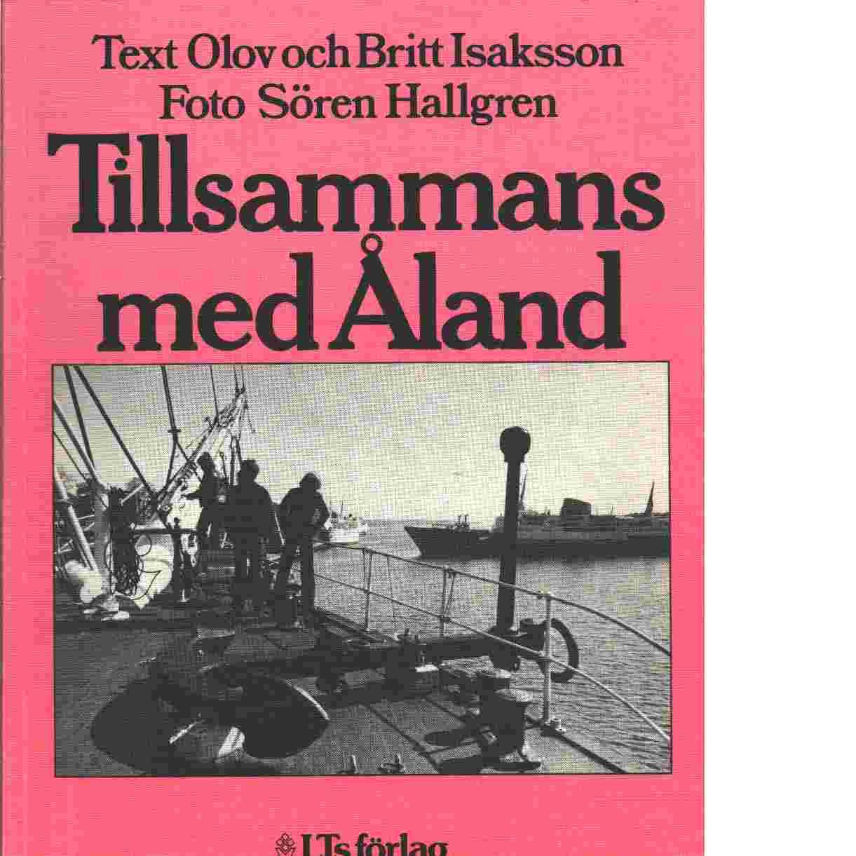 Tillsammans med Åland - Isaksson, Olov,  och Isaksson, Britt
